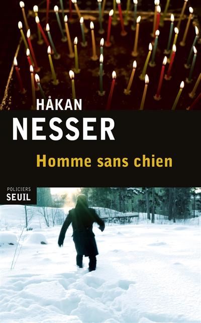 Homme sans chien : roman | Håkan Nesser (1950-....). Auteur