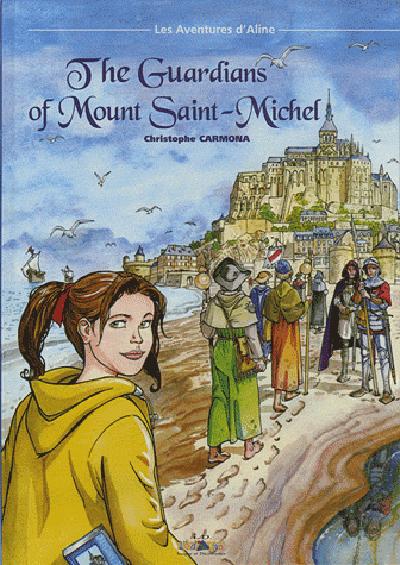 Les aventures d'Aline. Vol. 3. The gardians of Mont Saint-Michel