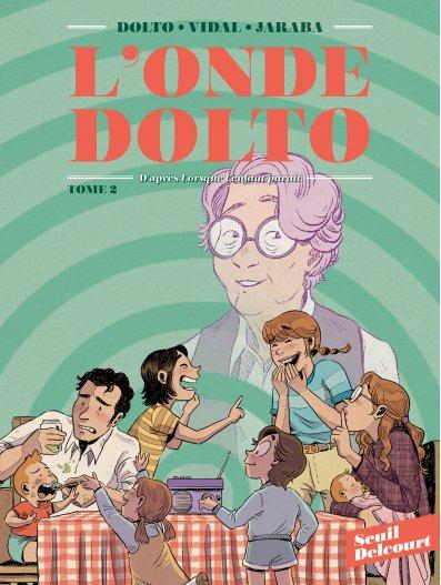 L'onde Dolto : d'après Lorsque l'enfant paraît de Françoise Dolto. Vol. 2