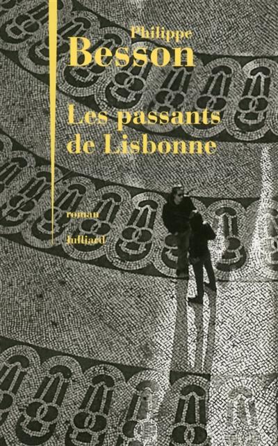 Les Passants de Lisbonne / Philippe Besson   Besson, Philippe (1967-....). Auteur