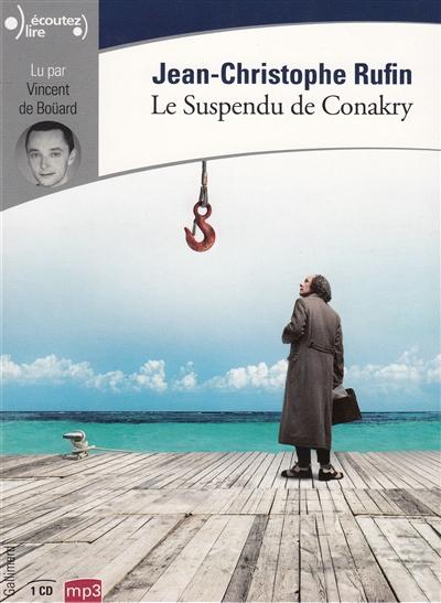 Le suspendu de Conakry : texte intégral