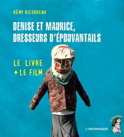 Denise et Maurice, dresseurs d'épouvantails | Ricordeau, Remy. Auteur