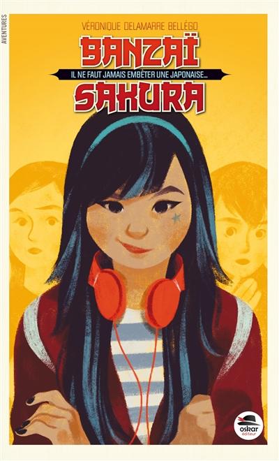 Banzaï Sakura | Delamarre Bellégo, Véronique, auteur