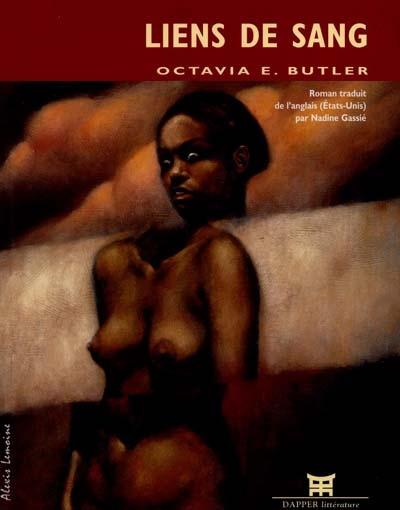 Liens de sang : roman / Octavia E. Butler   Butler, Octavia Estelle (1947-2006). Auteur