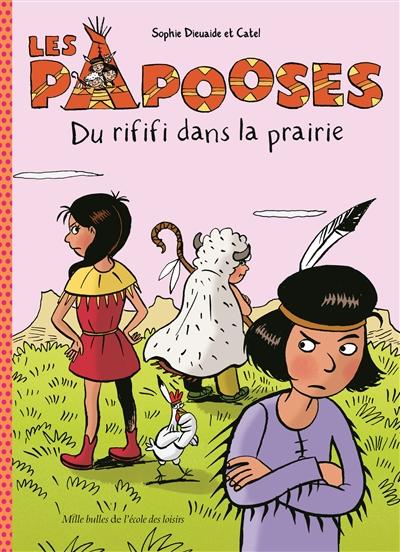 Les Papooses. Vol. 6. Du rififi dans la prairie