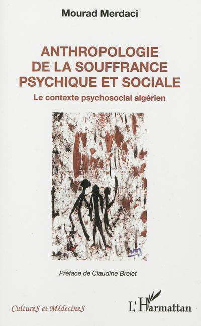 Anthropologie de la souffrance psychique et sociale : le contexte psychosocial algérien