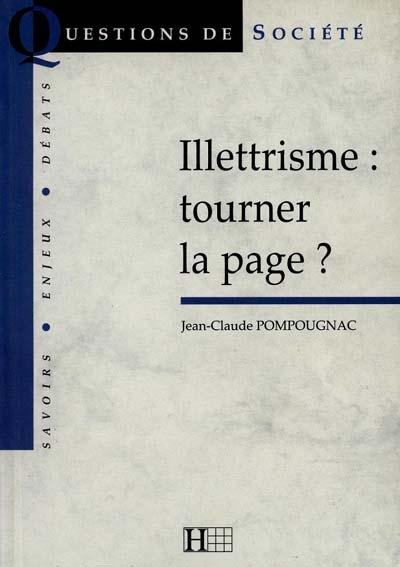 Illettrisme : tourner la page ? / Jean-Claude Pompougnac   Pompougnac, Jean-Claude (1946-....). Auteur