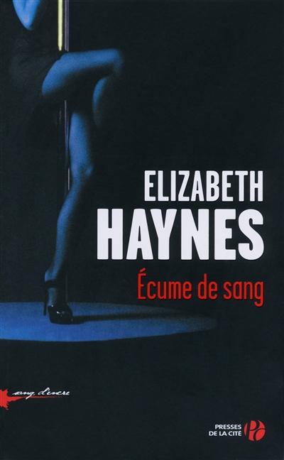 Ecume de sang : roman / Elizabeth Haynes | Haynes, Elizabeth. Auteur