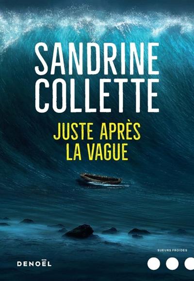 Juste après la vague / Sandrine Collette | Collette, Sandrine (1970-....). Auteur