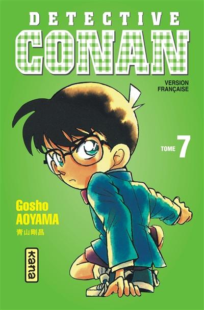 Détective Conan. 7 / Gosho Aoyama | Aoyama, Gōshō (1963-....). Auteur