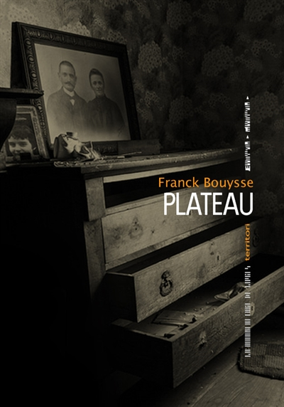 Plateau / Franck Bouysse | Bouysse, Franck (1965-....). Auteur