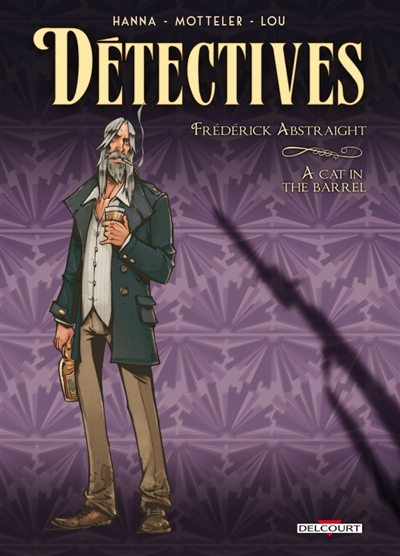 Détectives. Vol. 5. Frédérick Abstraight : a cat in the barrel