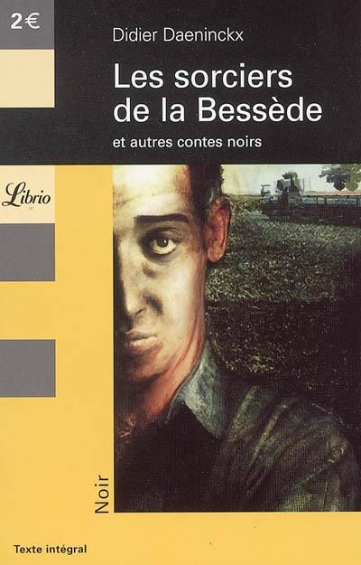 Les sorciers de la Bessède et autres nouvelles noires / Didier Daeninckx | Daeninckx, Didier