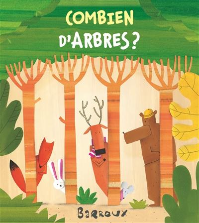 Combien d'arbres ? / Barroux | Barroux (1965-....). Auteur