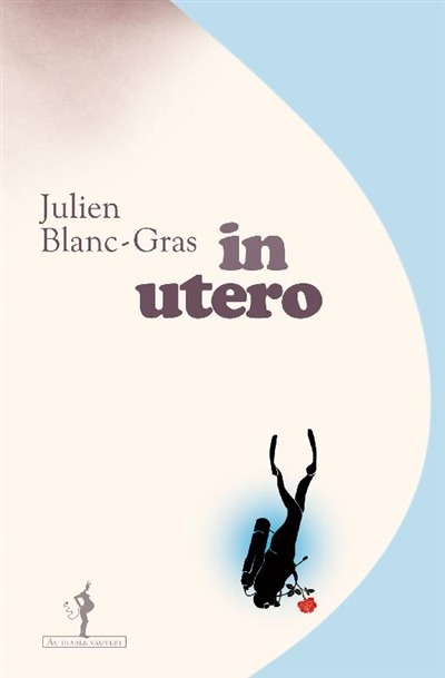 In utero | Blanc-Gras, Julien (1976-....). Auteur