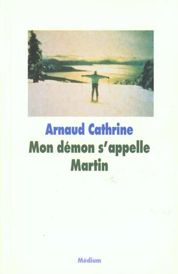 Mon démon s'appelle Martin | Cathrine, Arnaud (1973-....)