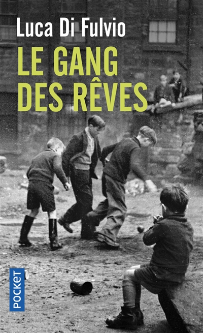 le gang des rêves | Di Fulvio, Luca (1957-....). Auteur