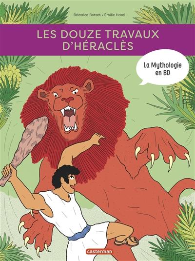 La mythologie en BD. Les douze travaux d'Héraclès