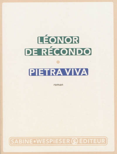 Pietra viva : roman | Récondo, Léonor de (1976-....). Auteur