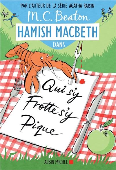 Qui s'y frotte s'y pique : roman, les enquêtes de Hamish McBeth. 3 | M. C. Beaton