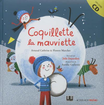 Coquillette la mauviette / Arnaud Cathrine & Florent Marchet | Cathrine, Arnaud (1973-....). Auteur