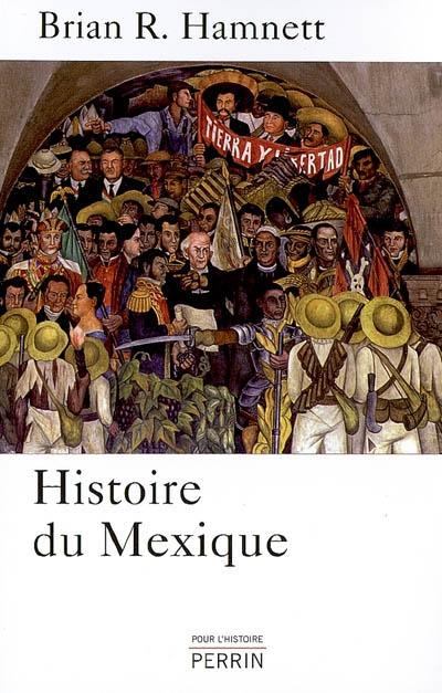 Histoire du Mexique / Brian R. Hamnett | Hamnett, Brian R. (1942-....). Auteur