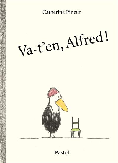 Va-t'en, Alfred ! / Catherine Pineur | Pineur, Catherine (1969-....). Auteur