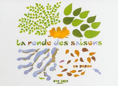 La ronde des saisons   Yo Papou (1958-....). Auteur