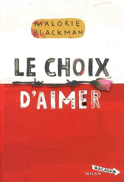 choix d'aimer (Le) : Entre chiens et loups ; 3   Blackman, Malorie (1962-...)
