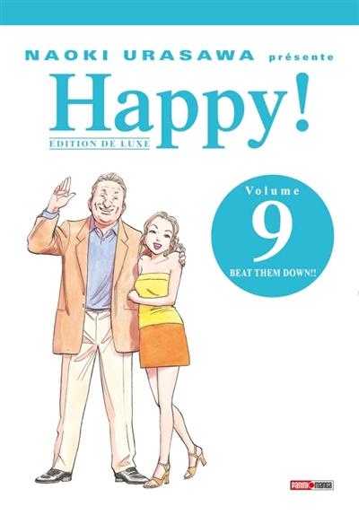 Happy ! : édition de luxe. Vol. 9. Beat them down !!