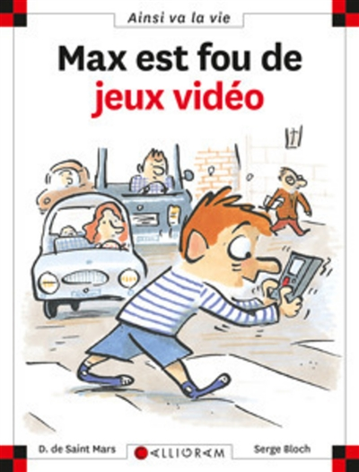Max est fou de jeux vidéo | Saint-Mars, Dominique de. Auteur