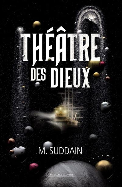 Théâtre des dieux | Suddain, Matt. Auteur