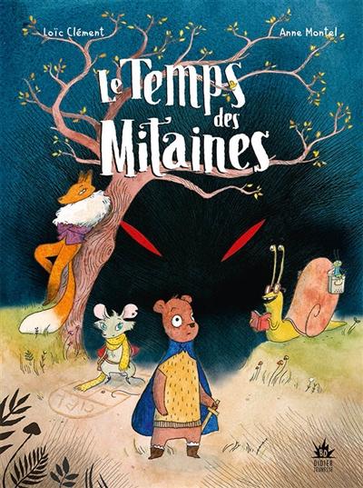 temps des mitaines (Le)   Clément, Loïc. Auteur