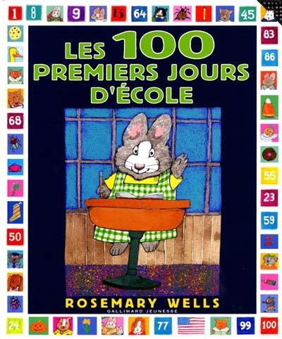 Les 100 premiers jours d'école / Rosemary Wells | Wells, Rosemary (1943-....). Auteur
