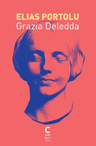 Elias Portolu / Grazia Deledda | Deledda, Grazia (1871-1936). Auteur