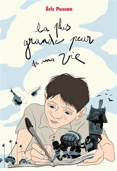plus grande peur de ma vie (La)   Pessan, Eric (1970-....). Auteur