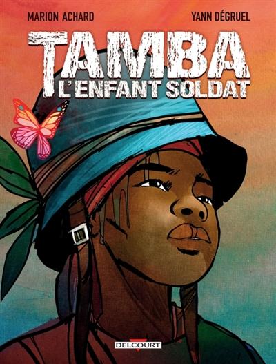 Tamba, l'enfant soldat / scénario, Marion Achard   Achard, Marion. Auteur