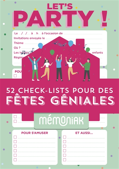 Let's party ! : 52 check-lists pour organiser des fêtes géniales