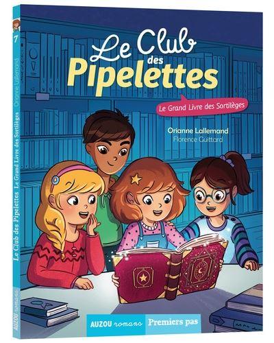 Le club des pipelettes. Vol. 7. Le grand livre des sortilèges