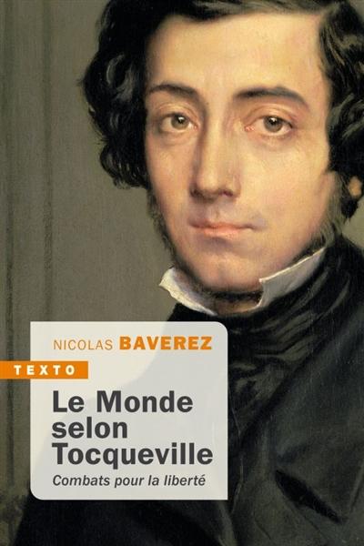 Le monde selon Tocqueville : combats pour la liberté
