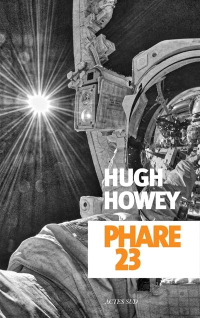 Phare 23 / Hugh Howey | Howey, Hugh (1975-....). Auteur