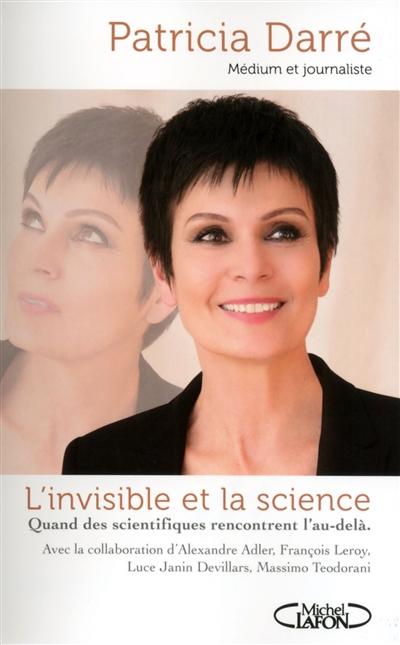 L'invisible et la science : quand les scientifiques rencontrent l'au-delà