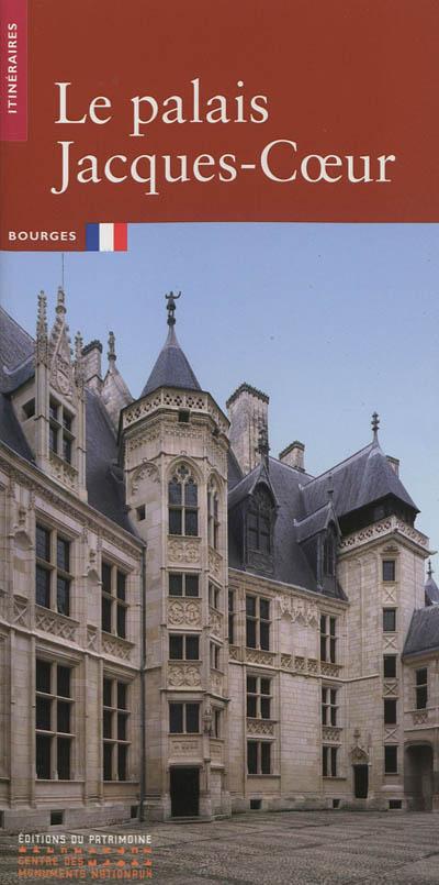 Le palais Jacques Coeur : Bourges