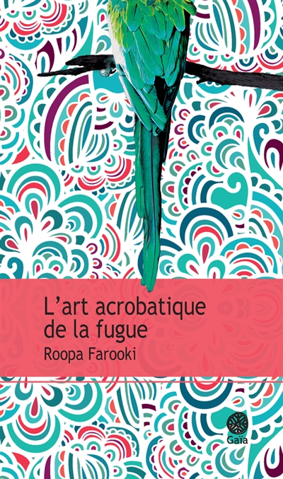 L'art acrobatique de la fugue : roman |
