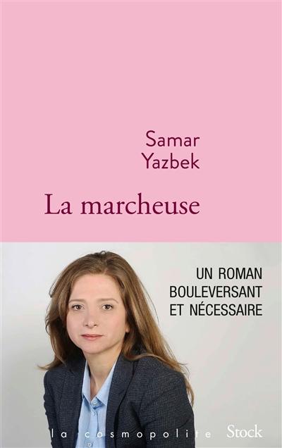 marcheuse (La) : roman   Yazbak, Samar (1970-....). Auteur