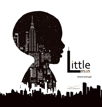 Little Man | Guilloppé, Antoine. Auteur