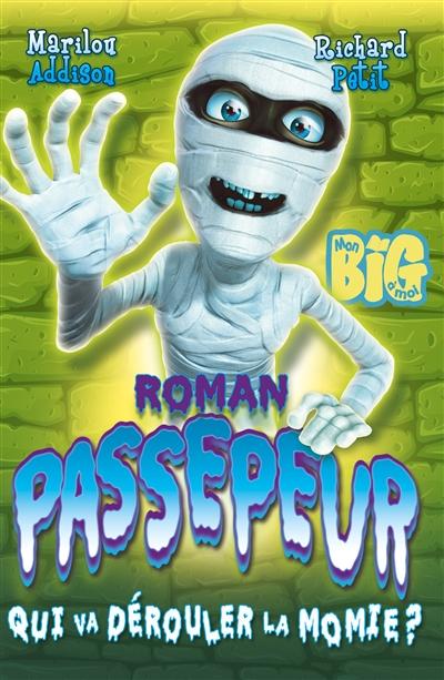 Passepeur. Vol. 1. Qui va dérouler la momie ?