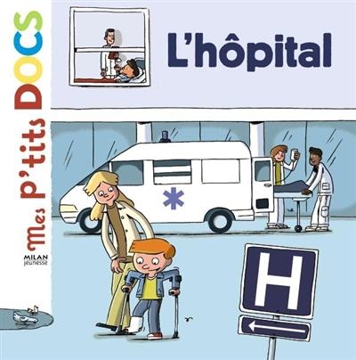 L' hôpital / texte de Stéphanie Ledu | Ledu, Stéphanie (1966-....). Auteur