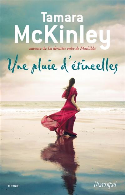 Une pluie d'étincelles | Tamara McKinley (1948-....). Auteur