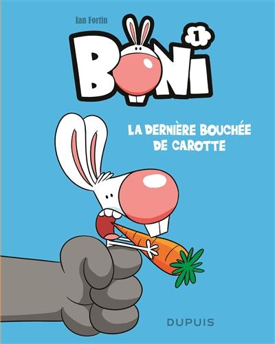 La dernière bouchée de carotte / Ian Fortin | Fortin, Ian (1975-....). Auteur